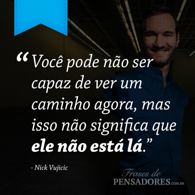 nick vujicic frases images galleries with a bite. Black Bedroom Furniture Sets. Home Design Ideas